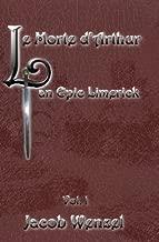 Le Morte d'Arthur, an Epic Limerick, Vol I