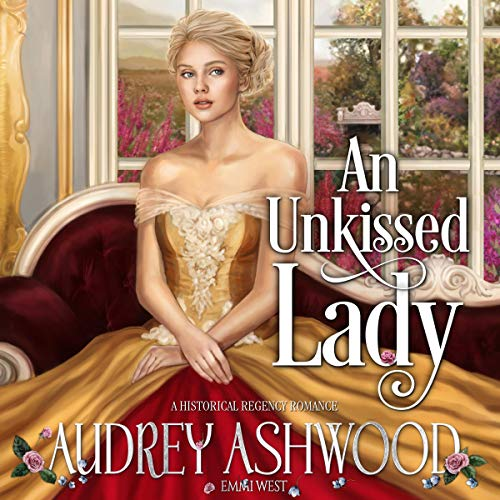 An Unkissed Lady: A Historical Regency Romance cover art