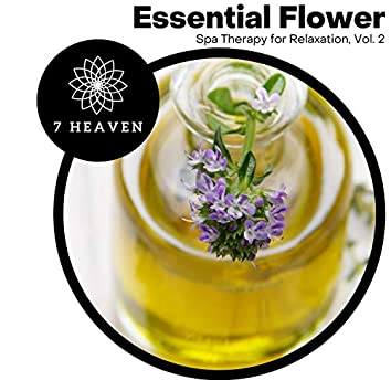 Essential Flower - Spa Therapy For Relaxation, Vol. 2
