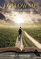 Follow Me: A 30-Day Walk with Jesus