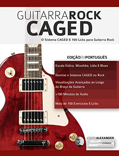 Guitarra Rock CAGED: O Sistema CAGED e 100 Licks para Guitarra ...