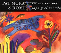La Carrera del Sapo y el Venado / The Race of Toad and Deer (Spanish Edition) by Pat Mora (2001-08-09)