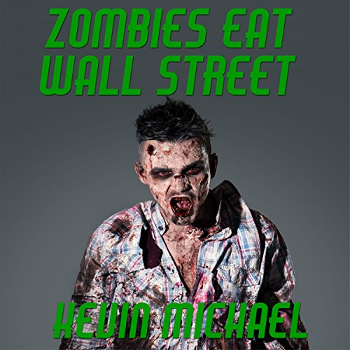Zombies Eat Wall Street audiobook cover art