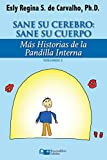 Sane Su Cerebro: Sane Su Cuerpo: Más historias de La Pandilla Interna: Volume 2 (Estratégias Clínica...