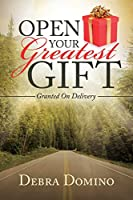 Open Your Greatest Gift: Granted on Delivery
