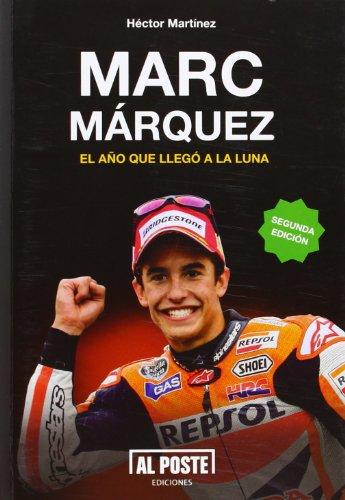 Marc Márquez: el año que llegó a la luna