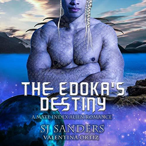 The Edokas' Destiny: A Mate Index Alien Romance Audiobook By S.J. Sanders cover art