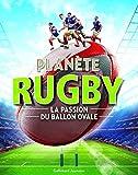 Planète rugby: La passion du ballon ovale