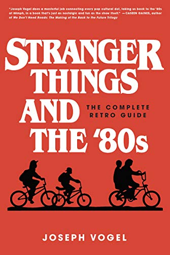 Stranger Things and the '80s: The Complete Retro Guide (English Edition)