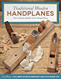 Traditional Wooden Handplanes: How to Restore, Modify & Use Antique Planes, Plus a Bonus S...