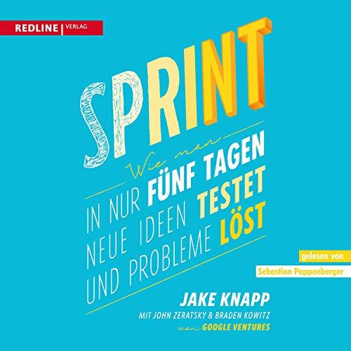 Sprint: Wie man in nur fünf Tagen neue Ideen testet und Probleme löst