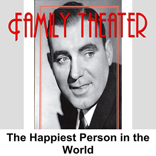 Family Theater: The Happiest Person in the World audiobook cover art