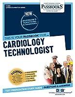 Cardiology Technologist (Career Examination: Passbooks)