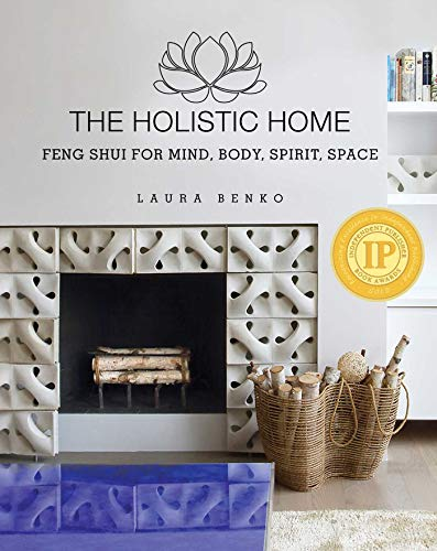 The Holistic Home: Feng Shui for Mind, Body, Spirit, Space (English Edition)