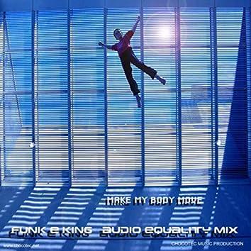 Make My Body Move (Audio Equality Mix)