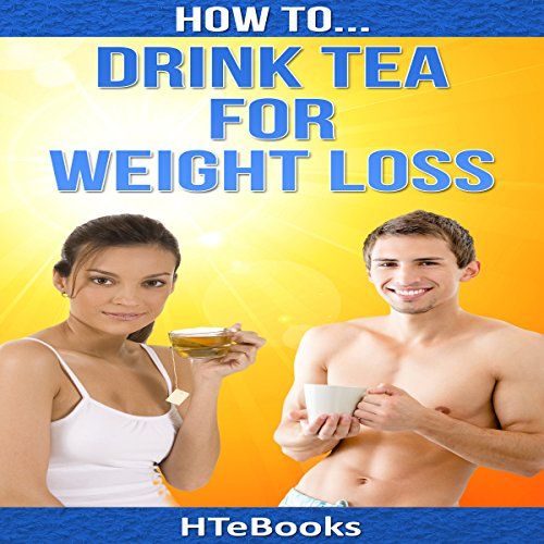 How to Drink Tea for Weight Loss audiobook cover art