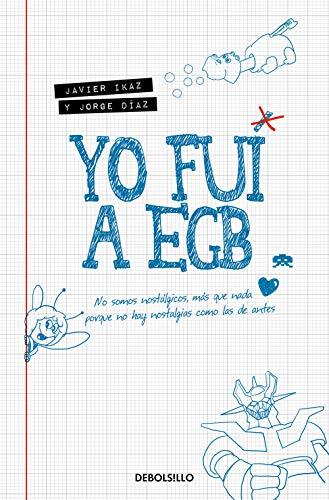 Yo fui a EGB (Best Seller)