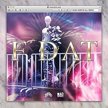 F Dat (feat. Purple)