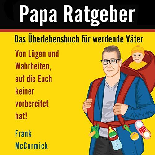 Papa Ratgeber: Das Überlebensbuch für werdende Väter Titelbild