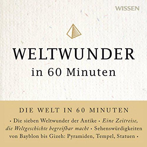 Weltwunder in 60 Minuten Titelbild