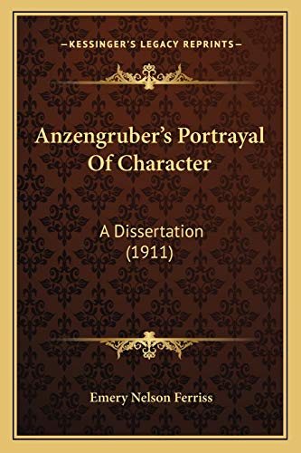 Anzengruber's Portrayal Of Character: A Dissertation (1911)