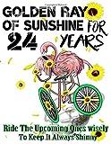 Golden Ray Of Sunshine For 24, 24th Birthday Gift- Flamingo Riding A Bike-Sunflower Journal-365 Planner