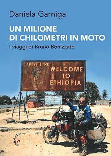 Un milione di chilometri in moto. I viaggi di Bruno Bonizzato