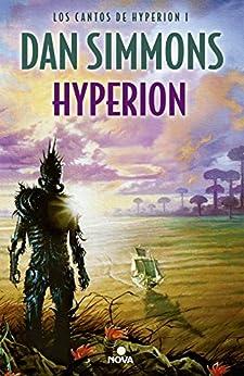 Hyperion (Los cantos de Hyperion 1): Los Cantos de Hyperion (Vol. I) PDF EPUB Gratis descargar completo