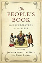 The People's Book: The Reformation and the Bible (Wheaton Theology Conference)