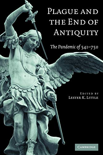 Plague and the End of Antiquity: The Pandemic of 541-750
