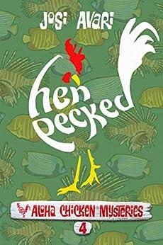 Hen Pecked (Aloha Chicken Mysteries Book 4) by [Josi Avari]