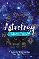 Astrology Made Easy: A Guide to Understanding Your Birth Chart (English Edition)