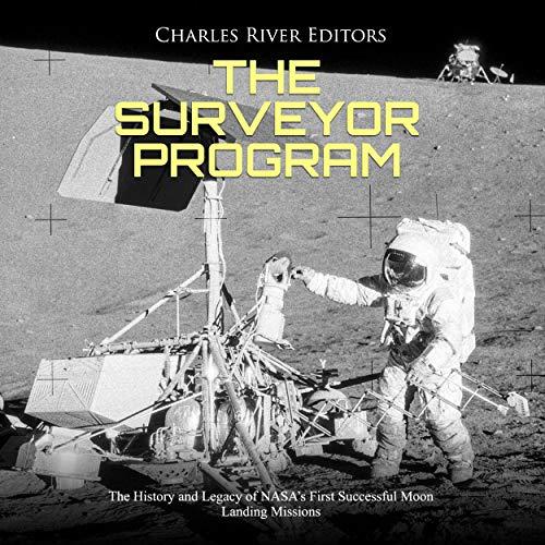 The Surveyor Program Audiobook By Charles River Editors cover art