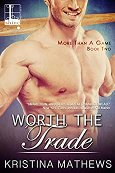 Worth the Trade (More Than A Game series Book 2) by [Kristina Mathews]