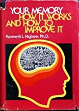 Your Memory: How it Works and How to Improve it (A Spectrum book) by Higbee, Kenneth L. (1977) Hardcover