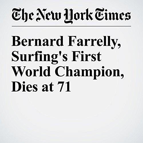 Bernard Farrelly, Surfing's First World Champion, Dies at 71 cover art