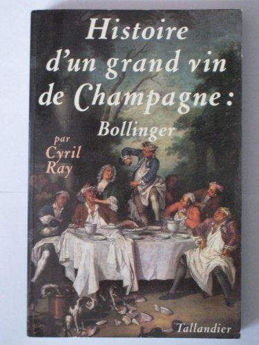 Histoire dun grand vin de Champagne : Bollinger (Beaux livres)