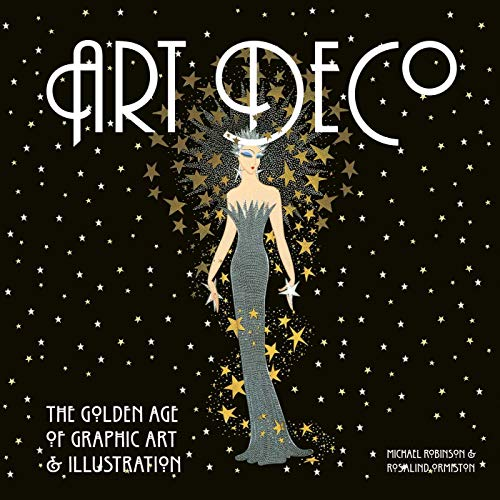 Compare Textbook Prices for Art Deco: The Golden Age of Graphic Art & Illustration Masterworks New Edition ISBN 8601405586827 by Robinson, Michael,Ormiston, Rosalind