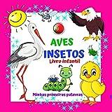 AVES INSETOS Livro infantil Minhas primeiras palavras. : Para...