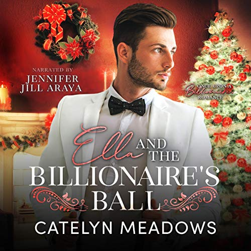 Ella and the Billionaire's Ball (A Clean Billionaire Fairy Tale Romance) audiobook cover art