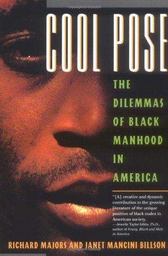 Cool Pose : The Dilemmas of Black Manhood in America