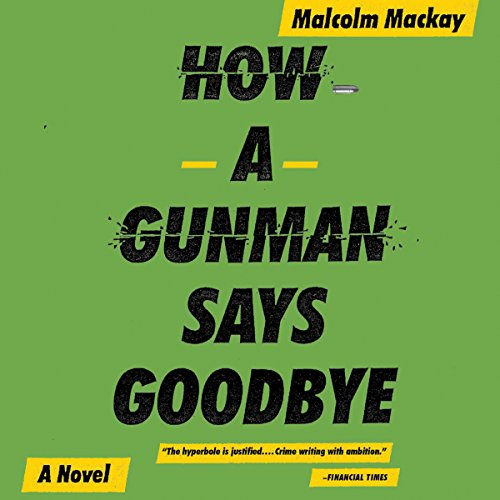 How a Gunman Says Goodbye audiobook cover art