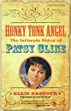Honky Tonk Angel: The Intimate Story of Patsy Cline (English Edition)...