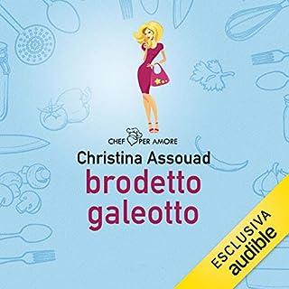 Brodetto galeotto                   Di:                                                                                                                                 Christina Barbara Assouad                               Letto da:                                                                                                                                 Olimpia Lanzo                      Durata:  3 ore e 55 min     5 recensioni     Totali 4,0