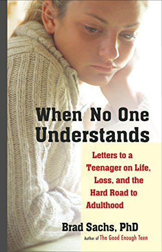When No One Understands: Letters to a Teenager on Life, Loss, and the Hard Road to Adulthood