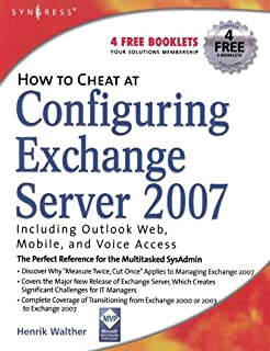 How to Cheat at Configuring Exchange Server 2007: Including Outlook Web, Mobile, and Voice Access (English Edition)