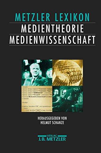 Lexikon Medientheorie und Medienwissenschaft: Ansätze – Personen – Grundbegriffe