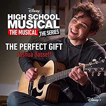 """The Perfect Gift (From """"High School Musical: The Musical: The Series (Season 2)"""")"""