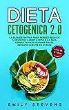 Dieta Cetogénica 2.0: La guía definitiva para perder peso en 14 días con la dieta keto & La guía completa para quemar grasa definitivamente en 21 días. ( incluye plan de comidas 21 días).