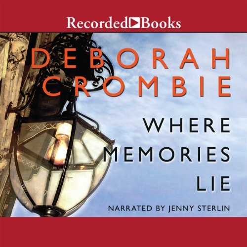 Where Memories Lie                   By:                                                                                                                                 Deborah Crombie                               Narrated by:                                                                                                                                 Jenny Sterlin                      Length: 10 hrs and 39 mins     252 ratings     Overall 4.4